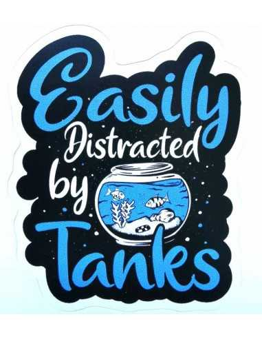 Design Sticker Aquarium - Easily Distracted By Tanks