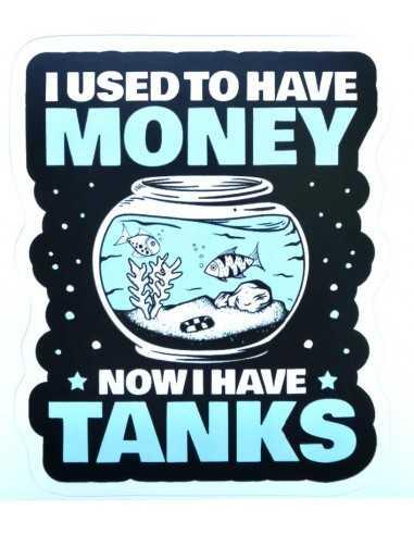 Design Sticker Aquarium - I Used To Have Money - Now I Have Tanks
